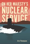 On Her Majestys Nuclear Service