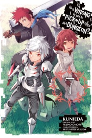 Is It Wrong to Try to Pick Up Girls in a Dungeon?, Vol. 7 (manga) PDF Download