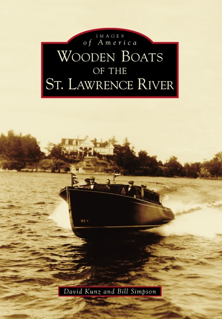 Wooden Boats Of The St Lawrence River By David Kunz Bill Simpson On Apple Books