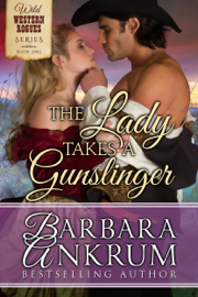 The Lady Takes A Gunslinger (Wild Western Rogues Series, Book 1) by The Lady Takes A Gunslinger (Wild Western Rogues Series, Book 1)