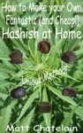 How To Make Your Own Fantastic And Cheap Hashish At Home