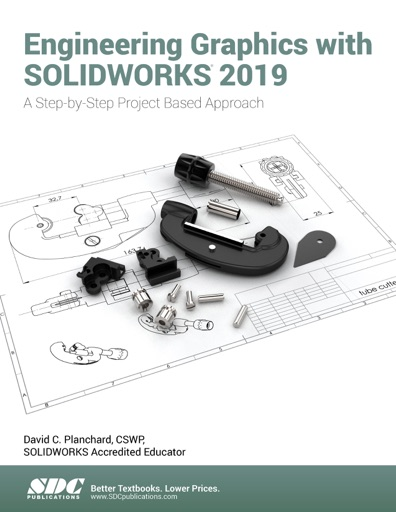 Engineering Graphics with SOLIDWORKS 2019 - David C. Planchard