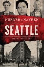 Murder & Mayhem In Seattle