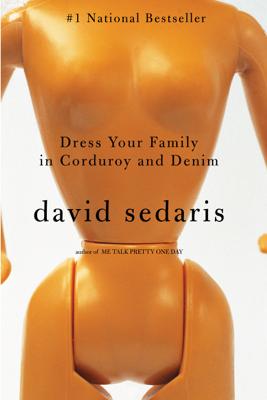 Dress Your Family in Corduroy and Denim - David Sedaris book