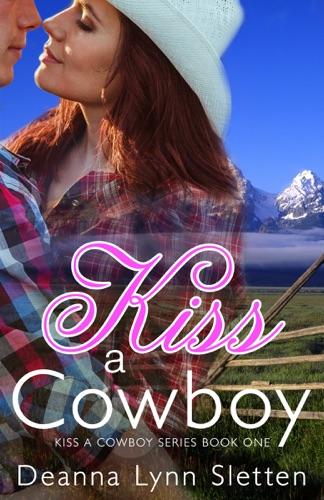 Kiss a Cowboy - Deanna Lynn Sletten - Deanna Lynn Sletten