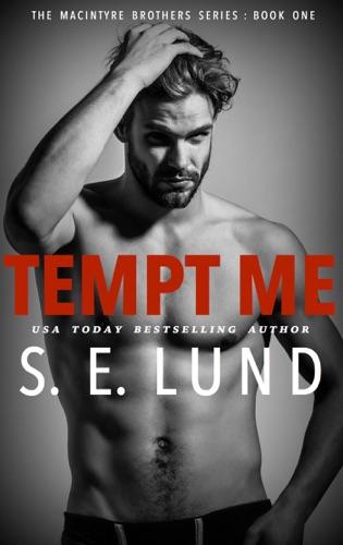 Tempt Me - S. E. Lund - S. E. Lund