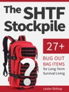 The Shtf Stockpile 27 Bug Out Bag Items For Long-Term Survival Living