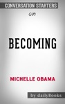 Becoming By Michelle Obama Conversation Starters