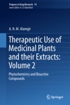 Therapeutic Use Of Medicinal Plants And Their Extracts Volume 2