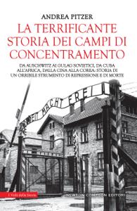 La terrificante storia dei campi di concentramento Copertina del libro