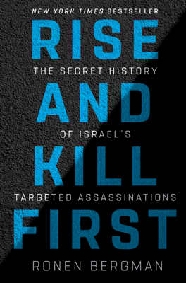 Rise and Kill First - Ronen Bergman book