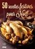 50 recettes festives pour Noël