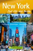 Reiseführer New York – Zeit für das Beste: Highlights und Geheimtipps