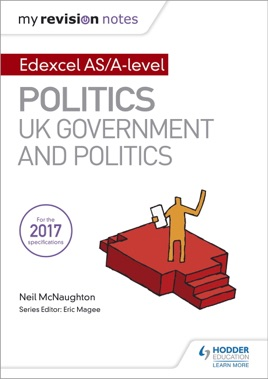 ‎My Revision Notes: Edexcel AS/A-level Politics: UK Government and Politics