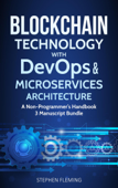 Blockchain Technology with DevOps and Microservices Architecture : A Non-Programmer's Handbook