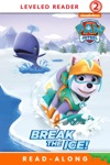 Break The Ice PAW Patrol Enhanced Edition