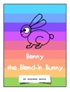 Benny The Blend-in Bunny