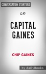 Capital Gaines Smart Things I Learned Doing Stupid Stuff By Chip Gaines  Conversation Starters