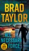 All Necessary Force - Brad Taylor
