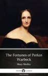 The Fortunes Of Perkin Warbeck By Mary Shelley - Delphi Classics Illustrated
