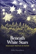 Beneath White Stars: Holocaust Profiles In Poetry