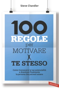 100 regole per motivare te stesso da Steve Chandler