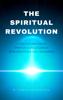 Robin Sacredfire - The Spiritual Revolution: A New Explanation on Spiritual Consciousness, Reincarnation and Soul Awakening artwork