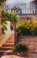 Ahmad Ardalan - The Gardener of Baghdad artwork