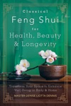Classical Feng Shui For Health Beauty  Longevity