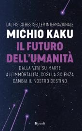 Il futuro dell'umanità PDF Download