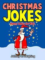 Christmas Jokes: Funny Jokes for Kids