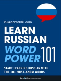 Learn Russian - Word Power 101 - Innovative Language Learning, LLC