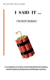 Download I Said It......I'm Not Sorry