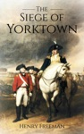 Siege Of Yorktown The Last Major Land Battle Of The American Revolutionary War