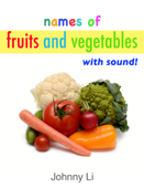Names of Fruits and Vegetables