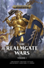 Chris Wraight, Nick Kyme, Guy Haley, Josh Reynolds, Darius Hinks & C L Werner - The Realmgate Wars: Volume 1 artwork