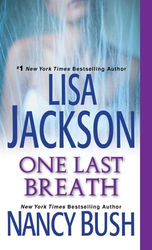 Lisa Jackson & Nancy Bush - One Last Breath