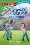 Ballpark Mysteries Super Special 3 Subway Series Surprise