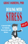 Dealing With Stress A Survival Guide For Students Researchers And Writers