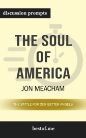 The Soul of America: The Battle for Our Better Angels by Jon Meacham (Discussion Prompts) PDF Download