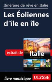 Itinéraire de rêve en Italie - Les Eoliennes d'île en île