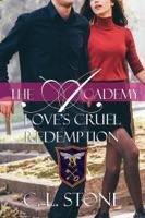 The Academy - Love's Cruel Redemption