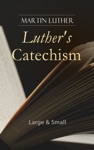Luthers Catechism Large  Small