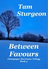 Between Favours The Champagne Hurricane Trilogy - Book 3