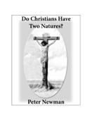 Do Christians Have Two Natures?