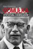 Piotr Gajdziński - Gomułka. Dyktatura ciemniaków artwork