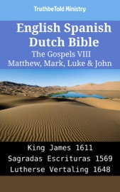 English Spanish Dutch Bible The Gospels Viii Matthew Mark Luke John