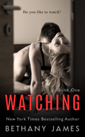 Watching - Book One - Bethany James book summary