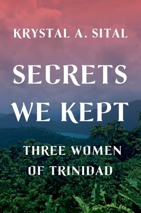Secrets We Kept: Three Women of Trinidad image