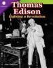 Thomas Edison: Lighting A Revolution